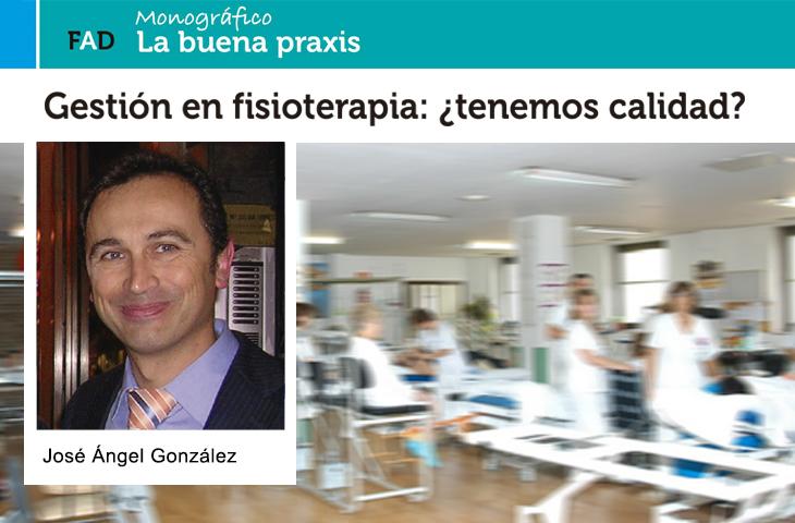 Gestión en fisioterapia: ¿tenemos calidad? -Revista FAD Colegio de Fisioterapeutas Comunidad Valenciana