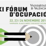 XI Fòrum d'Ocupació de la Universitat de València organitzat per l'OPAL este 22, 23 y 24 de noviembre