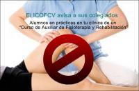 """El ICOFCV avisa: una empresa intenta """"colocar"""" alumnos en prácticas de un """"Curso de Auxiliar de Fisioterapia y Rehabilitación"""" en clínicas"""