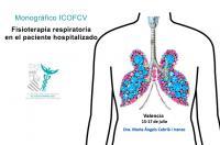 ¿Quieres conocer la fisioterapia respiratoria aplicada al paciente hospitalizado? No te pierdas el monográfico de este mes de julio